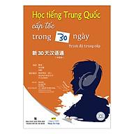 Học Tiếng Trung Quốc Cấp Tốc Trong 30 Ngày Trình Độ Trung Cấp (Kèm CD) thumbnail