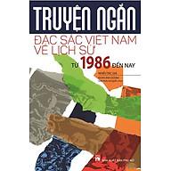 Truyện Ngắn Đặc Sắc Việt Nam Về Lịch Sử Từ Năm 1986 Đến Nay thumbnail