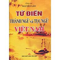 Từ Điển Thành Ngữ Và Tục Ngữ Việt Nam thumbnail