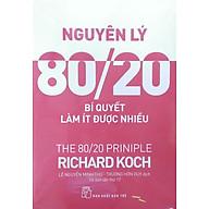 Nguyên Lý 80 20 - Bí Quyết Làm Ít Được Nhiều (Tái Bản 2017) thumbnail