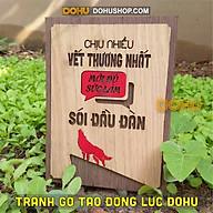 Tranh Slogan Truyền Cảm Hứng DOHU214 Chịu nhiều vết thương nhất mới đủ sức làm SÓI đầu đàn - Giá Xưởng thumbnail