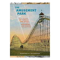 The Amusement Park 900 Years of Thrills and Spills, and the Dreamers and Schemers Who Built Them thumbnail