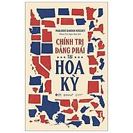 Sách - Chính Trị Đảng Phái Tại Hoa Kỳ - Parties Politics In America thumbnail
