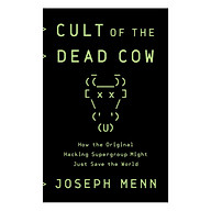 Cult of the Dead Cow How the Original Hacking Supergroup Might Just Save the World thumbnail