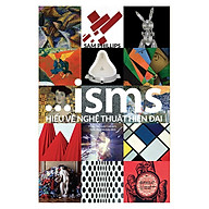 Sách - ISMS Hiểu Về Nghệ Thuật Hiện Đại thumbnail