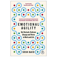 Emotional Agility Get Unstuck, Embrace Change And Thrive In Work And Life thumbnail