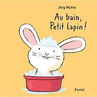 Truyện thiếu nhi tiếng Pháp - Au Bain, Petit Lapin thumbnail