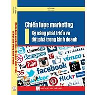 Chiến Lược Marketing - Kỹ Năng Phát Triển Và Đột Phá Trong Kinh Doanh thumbnail