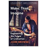 Make, Think, Imagine Engineering The Future Of Civilisation thumbnail