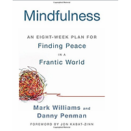 Mindfulness An Eight-Week Plan for Finding Peace in a Frantic World thumbnail