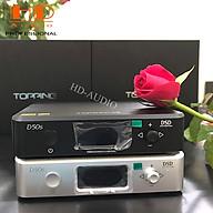 GIẢI MÃ TOPPING D50S- Bộ Giải Mã Âm Thanh DSD512 PCM 768khz,32bit - Chính hãng thumbnail