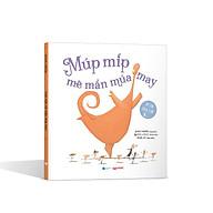 Sách khơi dậy sự tự tin của trẻ - Múp Míp Mê Mẩn Múa May (Sách cho trẻ 3 tuổi ++) thumbnail