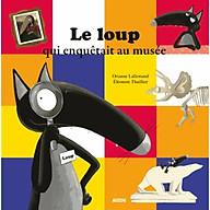 Truyện thiếu nhi tiếng Pháp - Le Loup Qui Enquetait Au Musee thumbnail