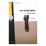 Sách luyện đọc tiếng Pháp trình độ A2 - LFF A2 - Les misérables Tome 1 Fantine - Victor Hugo thumbnail