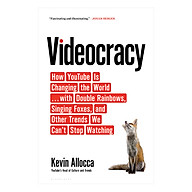 Videocracy How YouTube Is Changing the World . . . with Double Rainbows, Singing Foxes, and Other Trends We Can t Stop Watching thumbnail