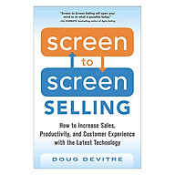 Screen To Screen Selling How To Increase Sales, Productivity, And Customer Experience With The Latest Technology thumbnail
