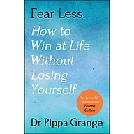 Fear Less How to Win at Life Without Losing Yourself thumbnail