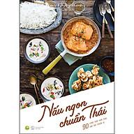 Nấu Ngon Chuẩn Thái - 90 Công Thức Món Thái Đặc Sắc Chuẩn Vị thumbnail