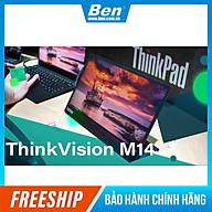 Màn hình Lenovo ThinkVision M14 (61DDUAR6WW) 14 inch - Hàng chính hãng thumbnail