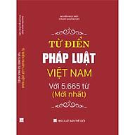 TỪ ĐIỂN PHÁP LUẬT VIỆT NAM VỚI 5.665 TỪ (mới nhất) thumbnail