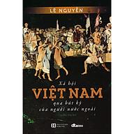 Xã Hội Việt Nam Qua Bút Ký của Người Nước Ngoài thumbnail