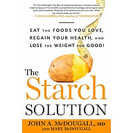The Starch Solution Eat the Foods You Love, Regain Your Health, and Lose the Weight for Good thumbnail