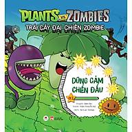 Trái Cây Đại Chiến Zombie - Plants Với Zombies - Tập 2 Dũng Cảm Chiến Đấu (Tái Bản) thumbnail