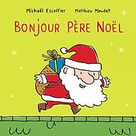 Truyện thiếu nhi tiếng Pháp - Bonjour Père No l thumbnail