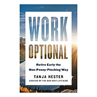 Work Optional Retire Early the Non-Penny-Pinching Way thumbnail