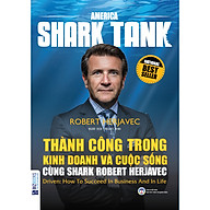 America Shark Tank Thành Công Trong Kinh Doanh Và Cuộc Sống Cùng Shark Robert Herjavec thumbnail