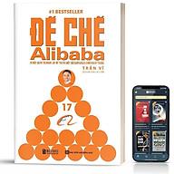 Sách - Đế chế Alibaba - Bí mật quản trị nhân lực để tạo ra một đội quân bách chiến bách thắng - BizBooks thumbnail