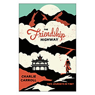 The Friendship Highway Two Journeys in Tibet thumbnail