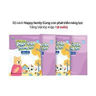 Bộ 4 cuốn Happy family Cùng con phát triển năng lực Tiếng Việt lớp 4 tập 1 thumbnail