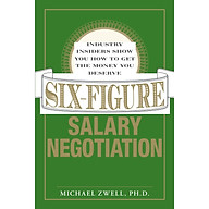 Six-Figure Salary Negotiation Industry Insiders Show you How to get the Money You Deserve thumbnail