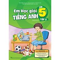 Em Học Giỏi Tiếng Anh Lớp 5 Tập 2 (Tái Bản 01) thumbnail