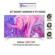 SMART TV FHD Coocaa 43 inch - Android 9.0 - Model 43S6G - Hàng chính hãng thumbnail