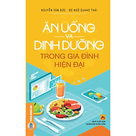 Ăn Uống Và Dinh Dưỡng Trong Gia Đình Hiện Đại thumbnail