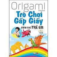 Trò Chơi Gấp giấy Dành Cho Trẻ Em - Tập 2 (Tái Bản) thumbnail