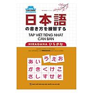 Tập Viết Tiếng Nhật Căn Bản Hiragana (Tái Bản) thumbnail