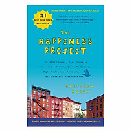 The Happiness Project, Tenth Anniversary Edition Or, Why I Spent A Year Trying To Sing In The Morning, Clean My Closets, Fight Right, Read Aristotle, And Generally Have More Fun thumbnail