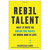 Rebel Talent Why It Pays to Break the Rules at Work and in Life thumbnail