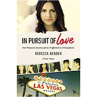 In Pursuit of Love One Woman s Journey from Trafficked to Triumphant thumbnail