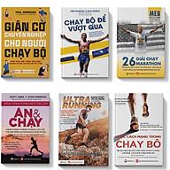 Sách Combo 6 cuốn Chạy bộ Dinh dưỡng Giãn cơ gồm Ăn và chạy+Cuộc Cách mạng trong chạy bộ+Giãn cơ chuyên nghiệp cho người chạy bộ+26 Giải chạy marathon+Chạy bộ để vượt qua+Ultrarunning - Những kiến thức cần thiết để chạy siêu dài thumbnail