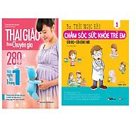 Combo Thai Giáo Theo Chuyên Gia - 280 Ngày - Mỗi Ngày Đọc Một Trang +Chăm Sóc Sức Khỏe Trẻ Em (Tập 1) Sữa Mẹ, Sữa Công Thức thumbnail