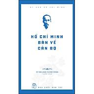 Di Sản Hồ Chí Minh - Hồ Chí Minh Bàn Về Cán Bộ thumbnail