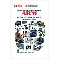 Giáo Trình Vi Điều Khiển ARM. Hướng Dẫn Sử Dụng STM32 thumbnail