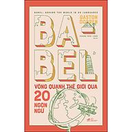 Babel Vòng Quanh Thế Giới Qua 20 Ngôn Ngữ thumbnail