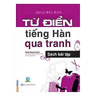 Từ Điển Tiếng Hàn Qua Tranh - Sách Bài Tập thumbnail
