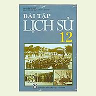 Bài Tập Lịch sử 12 (Chuẩn) thumbnail