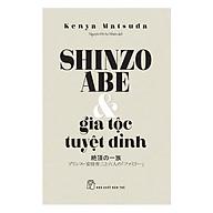 Shinzo Abe Và Gia Tộc Tuyệt Đỉnh thumbnail